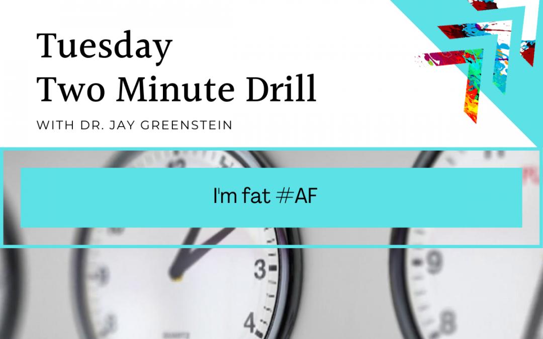 TMD: I'm fat #AF